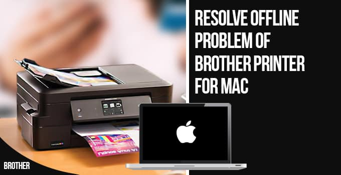 Resolve Offline Problem of Brother Printer